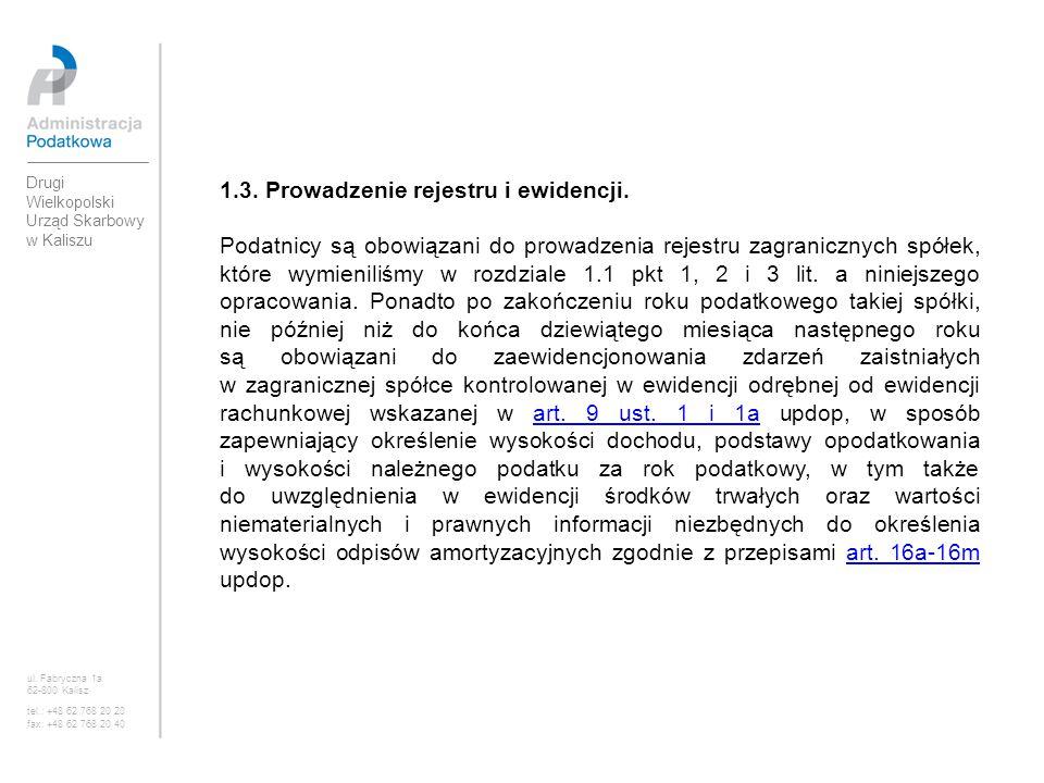 1.3. Prowadzenie rejestru i ewidencji. Podatnicy są obowiązani do prowadzenia rejestru zagranicznych spółek, które wymieniliśmy w rozdziale 1.1 pkt 1,