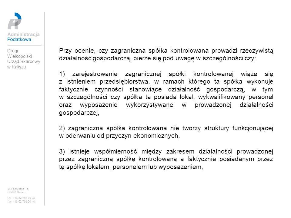 Przy ocenie, czy zagraniczna spółka kontrolowana prowadzi rzeczywistą działalność gospodarczą, bierze się pod uwagę w szczególności czy: 1) zarejestro