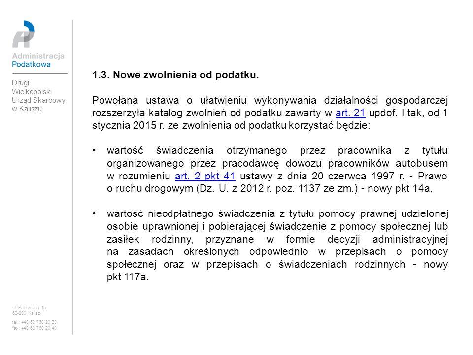 1.3. Nowe zwolnienia od podatku. Powołana ustawa o ułatwieniu wykonywania działalności gospodarczej rozszerzyła katalog zwolnień od podatku zawarty w