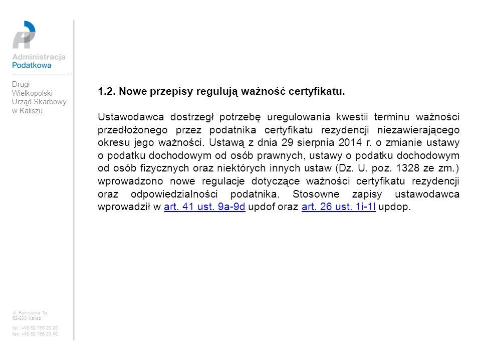 1.2. Nowe przepisy regulują ważność certyfikatu. Ustawodawca dostrzegł potrzebę uregulowania kwestii terminu ważności przedłożonego przez podatnika ce