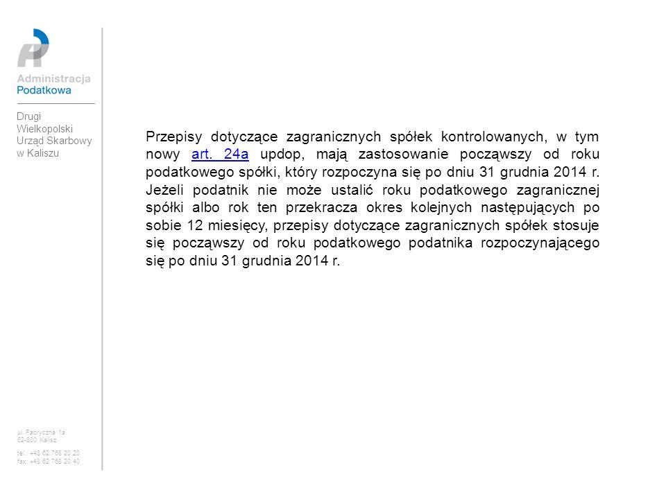 Drugi Wielkopolski Urząd Skarbowy w Kaliszu ul. Fabryczna 1a 62-800 Kalisz tel.: +48 62 768 20 20 fax: +48 62 768 20 40 Przepisy dotyczące zagraniczny