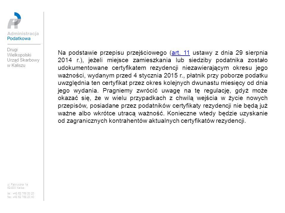 Na podstawie przepisu przejściowego (art. 11 ustawy z dnia 29 sierpnia 2014 r.), jeżeli miejsce zamieszkania lub siedziby podatnika zostało udokumento