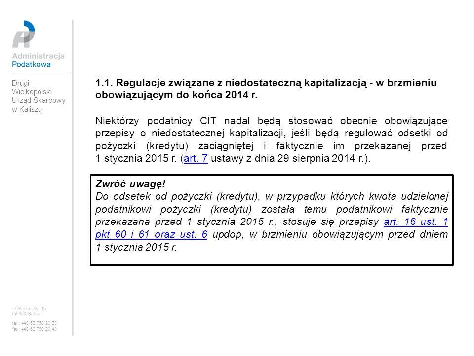 1.1. Regulacje związane z niedostateczną kapitalizacją - w brzmieniu obowiązującym do końca 2014 r. Niektórzy podatnicy CIT nadal będą stosować obecni