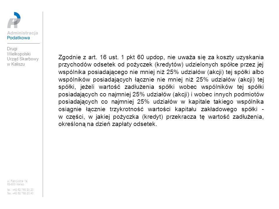 Zgodnie z art. 16 ust. 1 pkt 60 updop, nie uważa się za koszty uzyskania przychodów odsetek od pożyczek (kredytów) udzielonych spółce przez jej wspóln