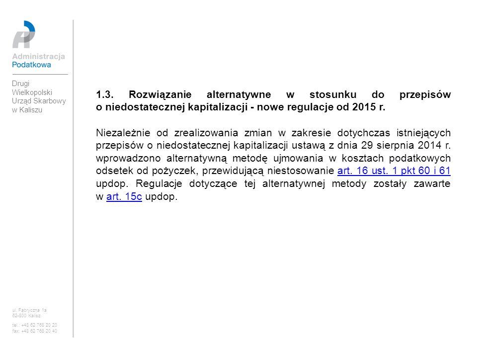 1.3. Rozwiązanie alternatywne w stosunku do przepisów o niedostatecznej kapitalizacji - nowe regulacje od 2015 r. Niezależnie od zrealizowania zmian w