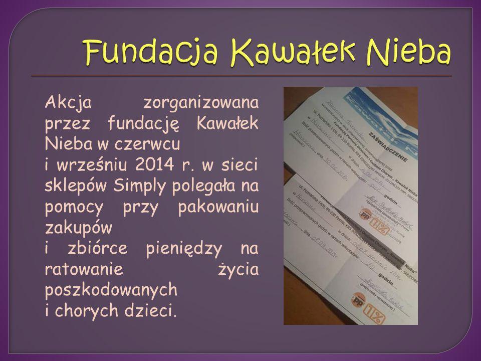 Akcja zorganizowana przez fundację Kawałek Nieba w czerwcu i wrześniu 2014 r.