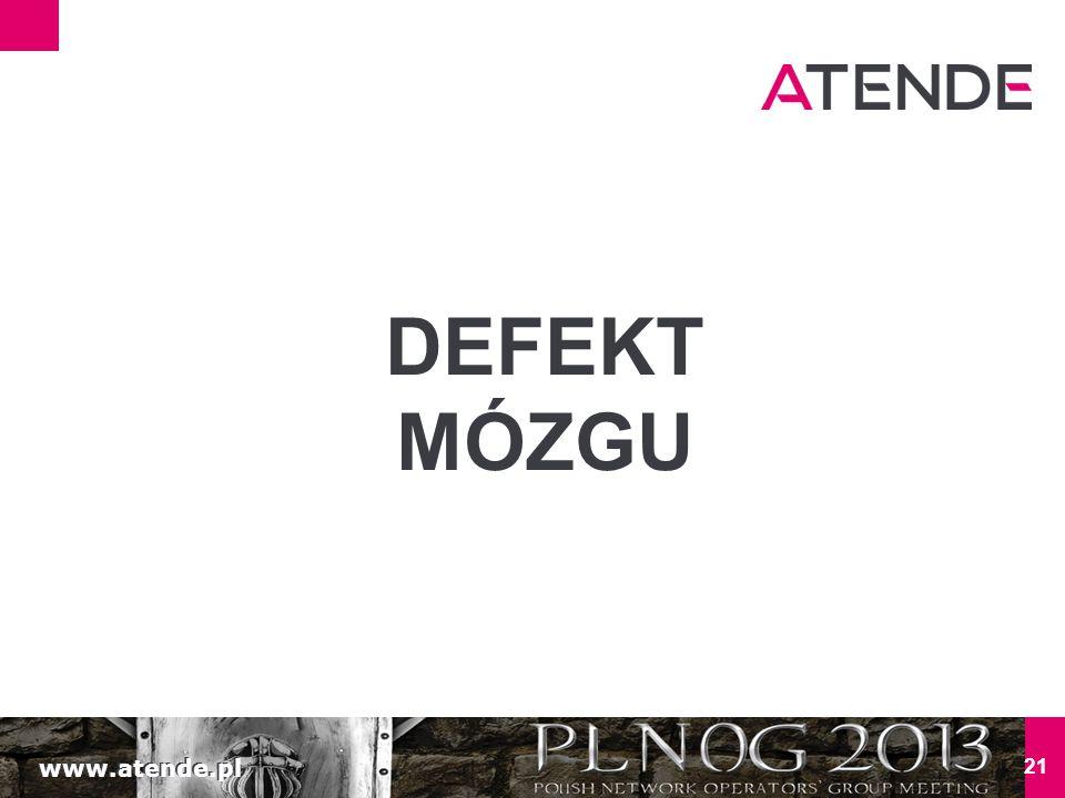 www.atende.pl 21 DEFEKT MÓZGU