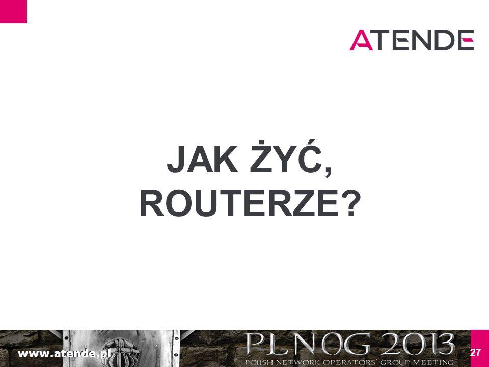www.atende.pl 27 JAK ŻYĆ, ROUTERZE