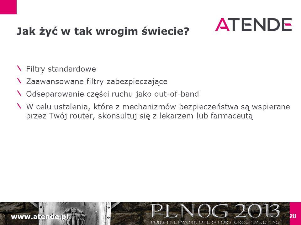 www.atende.pl 28 Jak żyć w tak wrogim świecie.