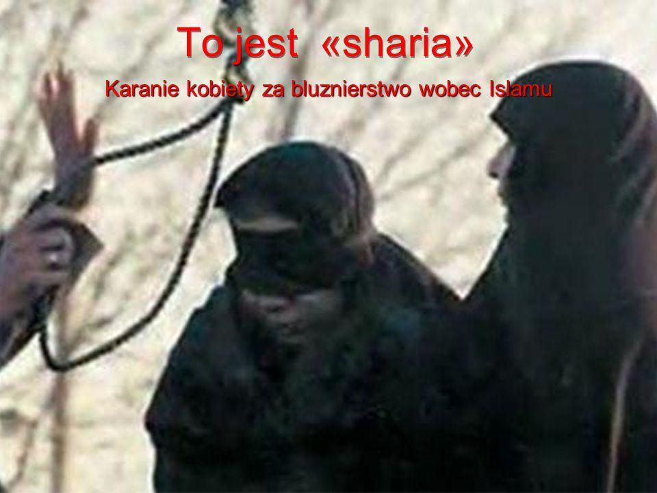 …i to jest takze «sharia» Karanie kobiety za zdrade malzenska