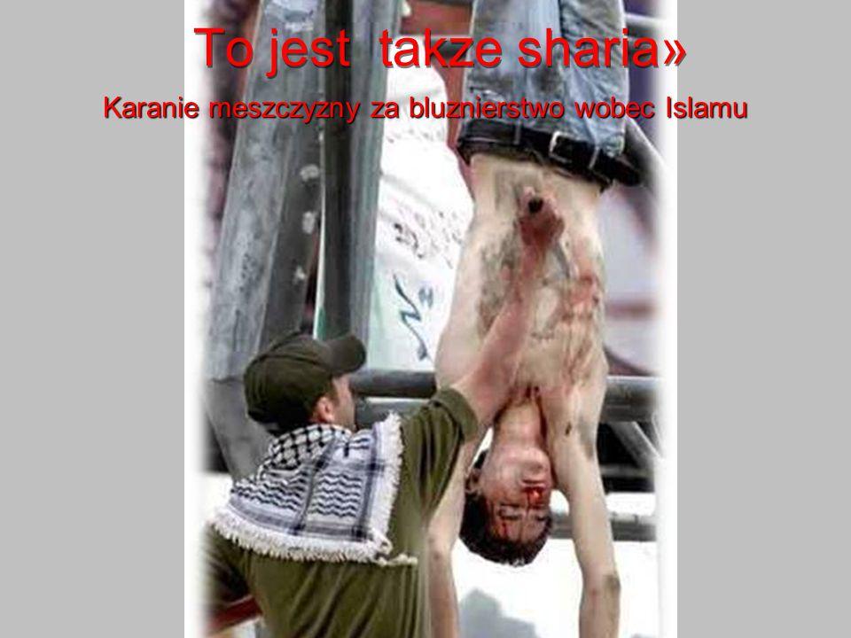 To jest «sharia» Karanie kobiety za bluznierstwo wobec Islamu