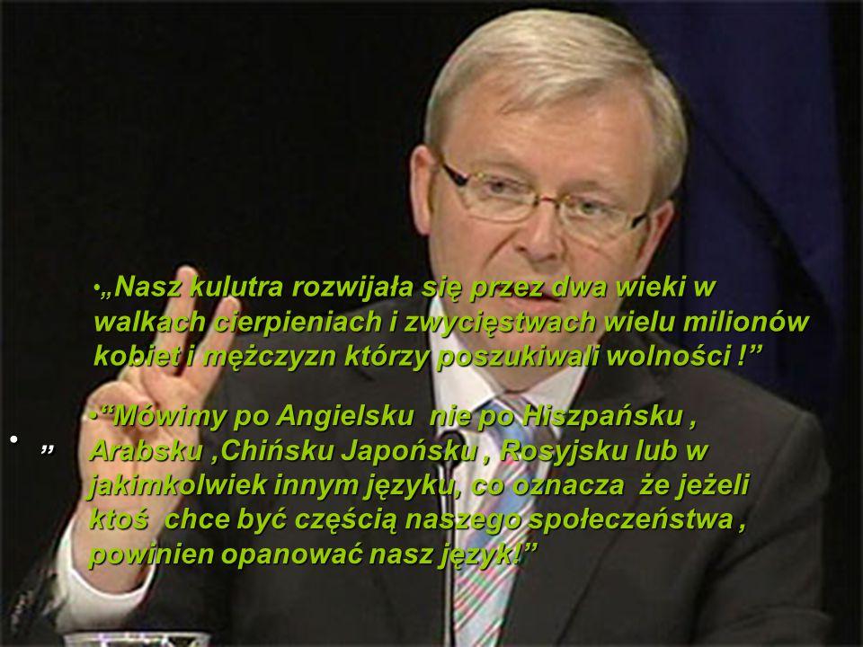 """Premier Rudd obraził niektórych muzułmanów australijskich kiedy powiedział że zgadza się żeby policja monitorowała muzułmanów. Cytujmy: """"ONI SĄ IMIGRA"""