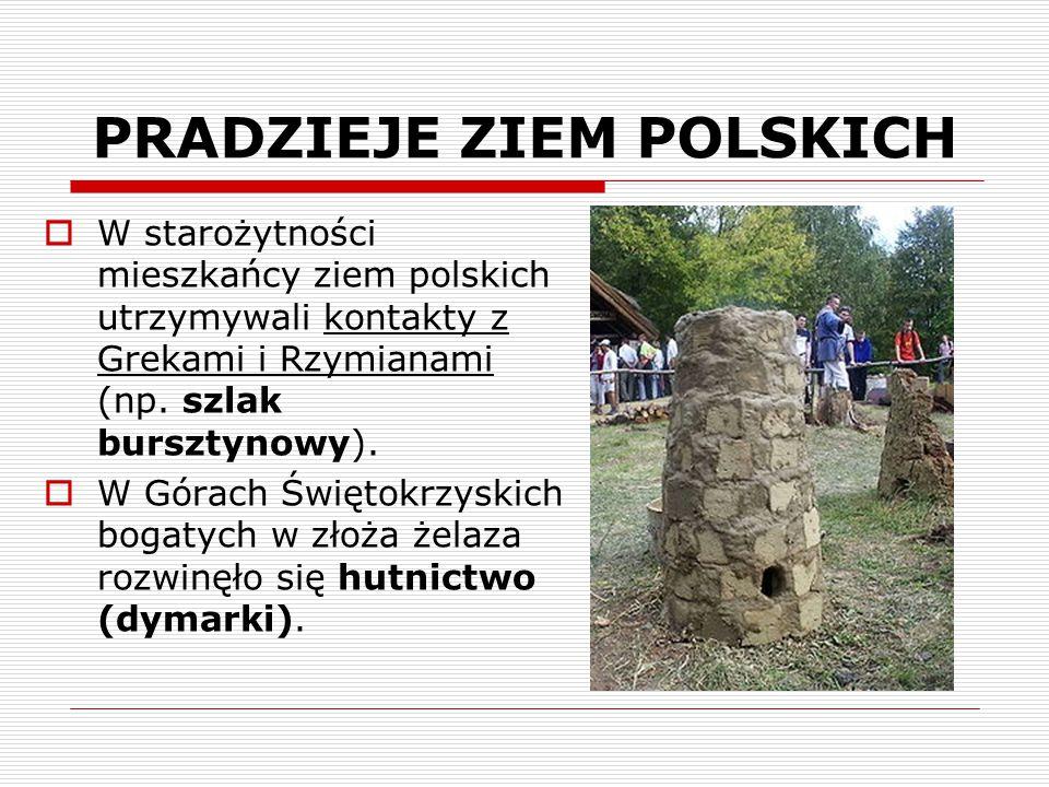  W starożytności mieszkańcy ziem polskich utrzymywali kontakty z Grekami i Rzymianami (np. szlak bursztynowy).  W Górach Świętokrzyskich bogatych w