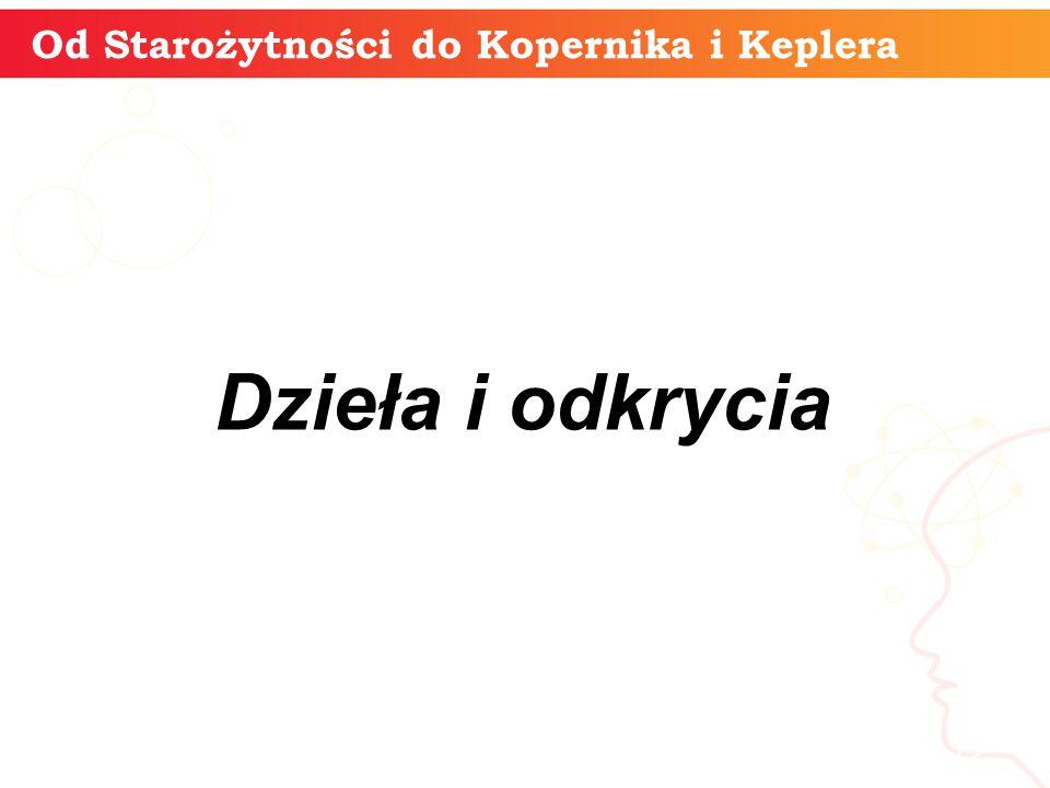 Od Starożytności do Kopernika i Keplera informatyka + 12 Dzieła i odkrycia