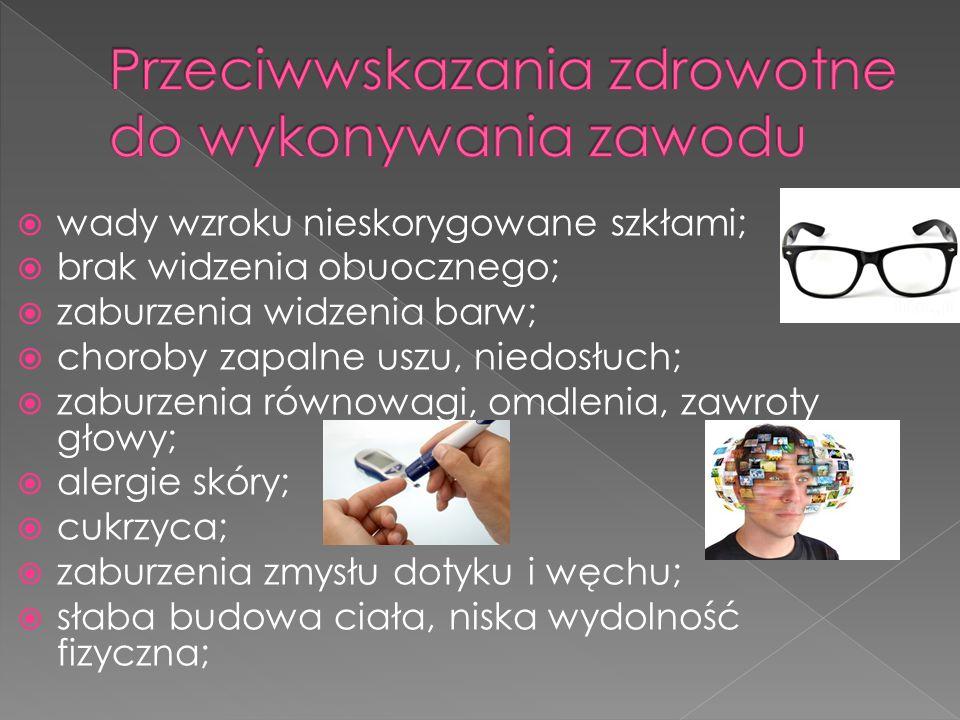  wady wzroku nieskorygowane szkłami;  brak widzenia obuocznego;  zaburzenia widzenia barw;  choroby zapalne uszu, niedosłuch;  zaburzenia równowa