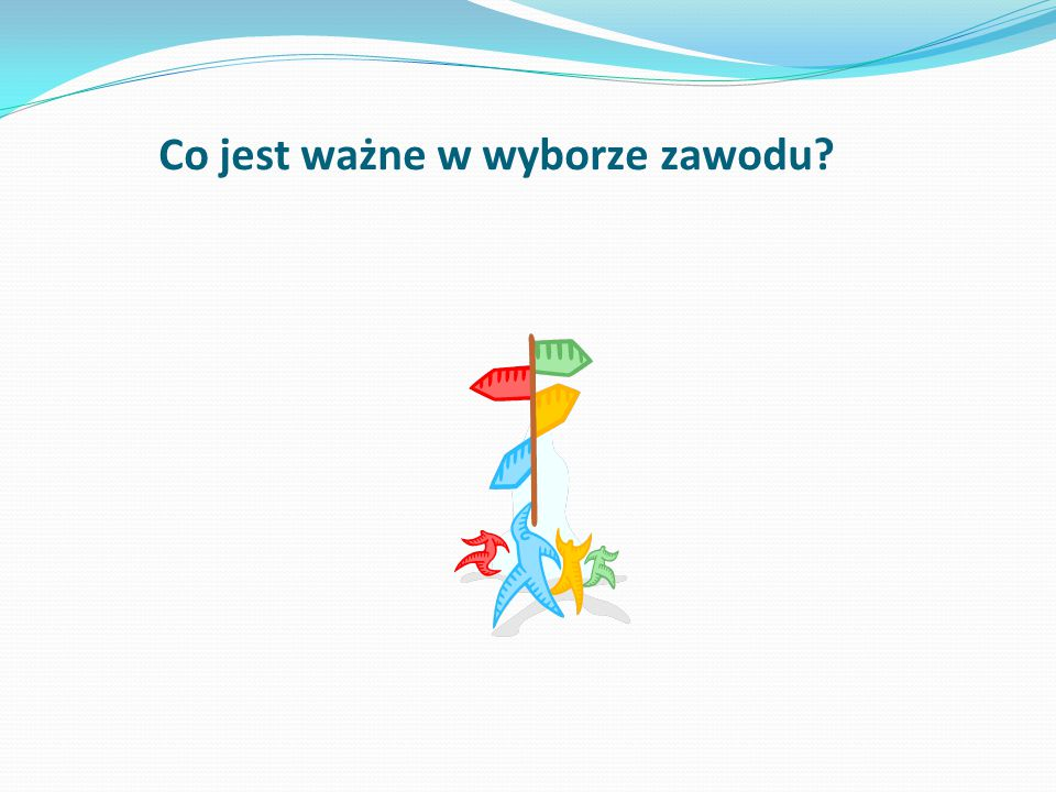 Etapy świadomego planowania kariery Poznanie siebie Poznanie zawodów, trendów na rynku pracy Poznanie ścieżek edukacji