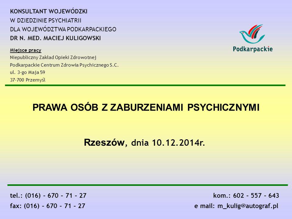 KONSULTANT WOJEWÓDZKI W DZIEDZINIE PSYCHIATRII DLA WOJEWÓDZTWA PODKARPACKIEGO DR N.