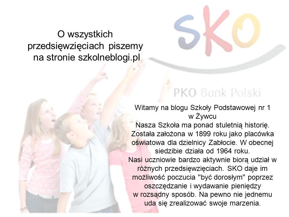 O wszystkich przedsięwzięciach piszemy na stronie szkolneblogi.pl Witamy na blogu Szkoły Podstawowej nr 1 w Żywcu Nasza Szkoła ma ponad stuletnią historię.