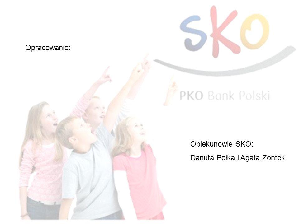 Opracowanie: Opiekunowie SKO: Danuta Pełka i Agata Zontek