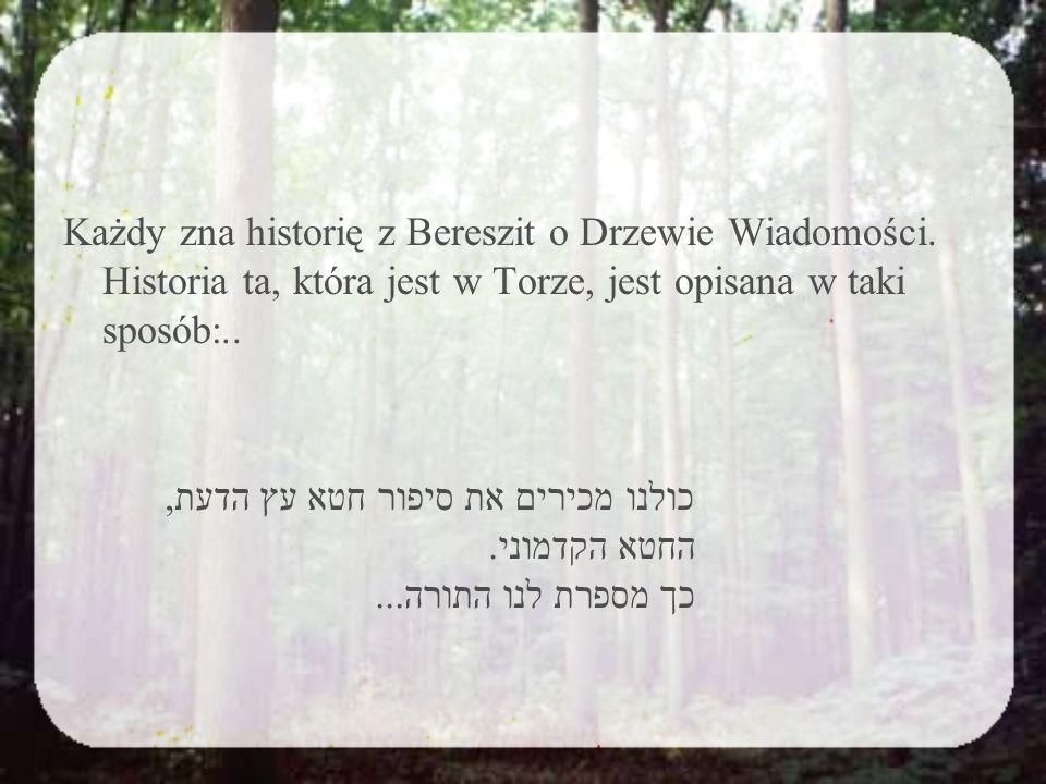 Każdy zna historię z Bereszit o Drzewie Wiadomości.
