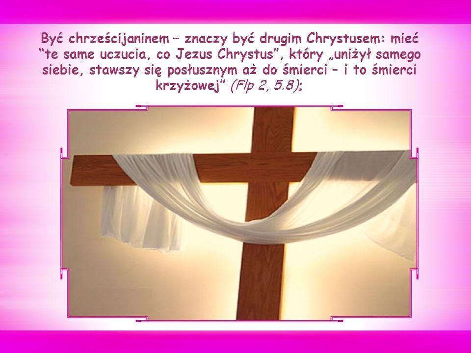 Jeśli kto chce pójść za Mną, niech się zaprze samego siebie, niech weźmie krzyż swój i niech Mnie naśladuje!
