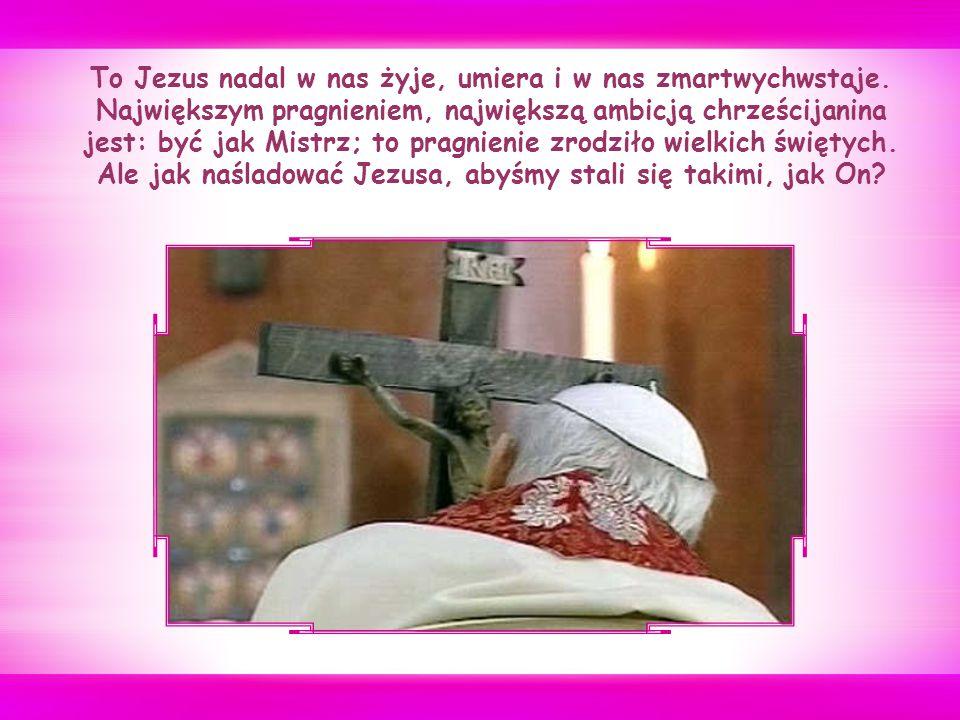 być ukrzyżowanym z Chrystusem tak dalece, by móc powiedzieć za św.