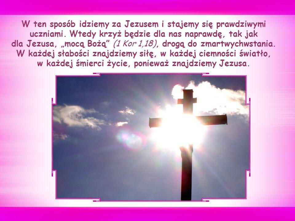 Podejmowanie krzyża, aby nieść go razem z Nim, wiedząc, że nie niesiemy go sami, ponieważ On niesie go z nami – to więź, to przynależenie do Jezusa aż do pełnej komunii z Nim, aż po stanie się drugim Nim.