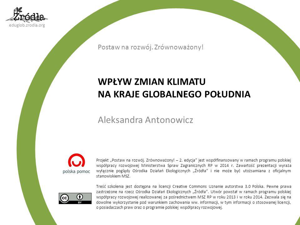 eduglob.zrodla.org Przez zmiany klimatu rozumiemy istotne długotrwałe zmiany w przeciętnej strukturze pogody.