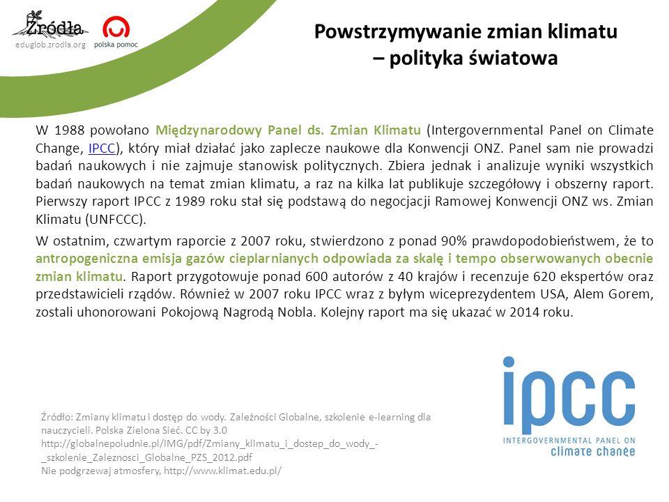 eduglob.zrodla.org W 1988 powołano Międzynarodowy Panel ds. Zmian Klimatu (Intergovernmental Panel on Climate Change, IPCC), który miał działać jako z
