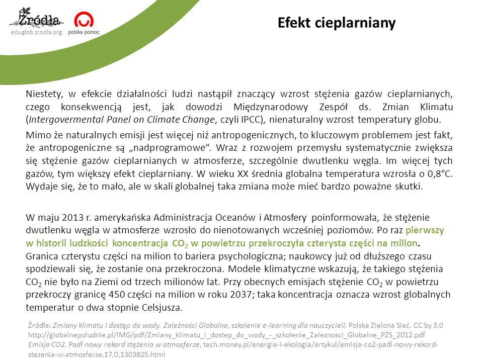 eduglob.zrodla.org Niestety, w efekcie działalności ludzi nastąpił znaczący wzrost stężenia gazów cieplarnianych, czego konsekwencją jest, jak dowodzi Międzynarodowy Zespół ds.