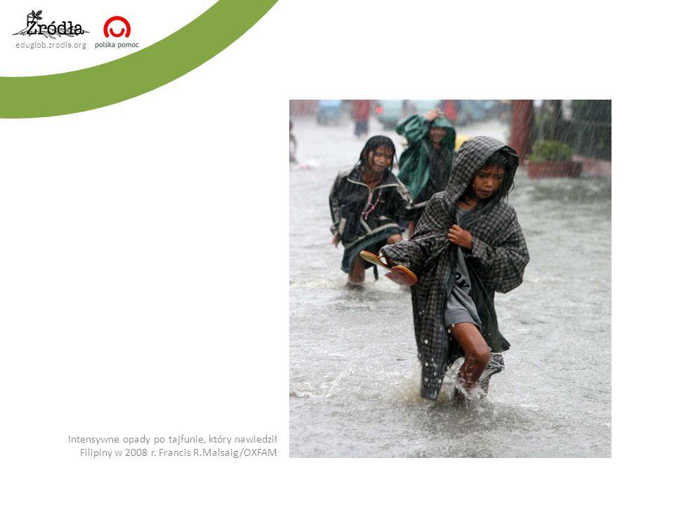 eduglob.zrodla.org Intensywne opady po tajfunie, który nawiedził Filipiny w 2008 r. Francis R.Malsaig/OXFAM