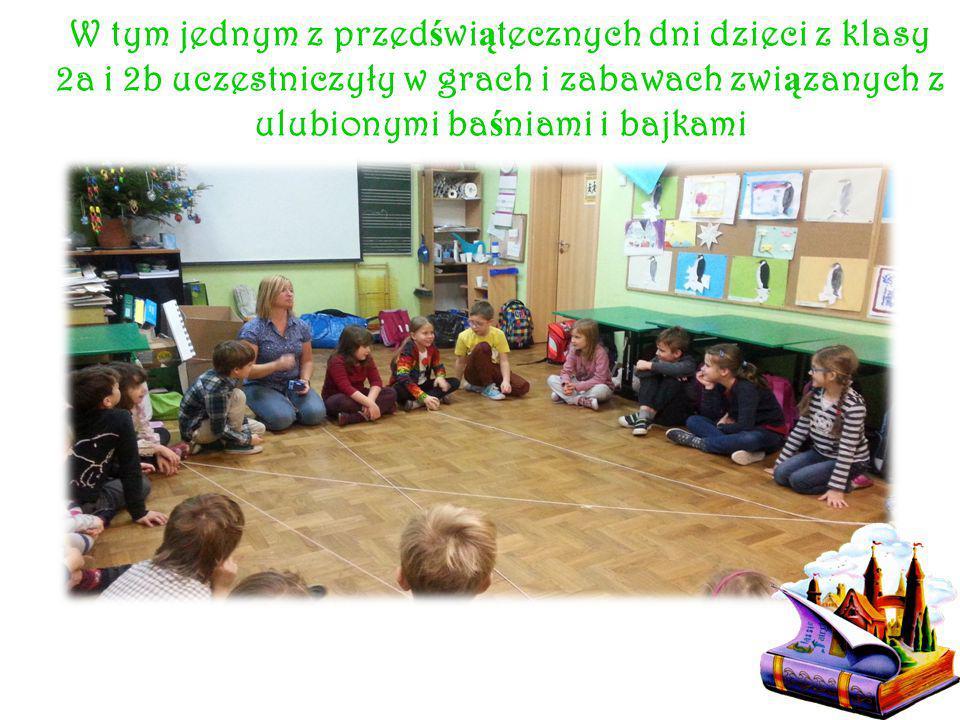 W tym jednym z przed ś wi ą tecznych dni dzieci z klasy 2a i 2b uczestniczyły w grach i zabawach zwi ą zanych z ulubionymi ba ś niami i bajkami