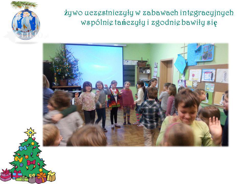 ż ywo uczestniczyły w zabawach integracyjnych wspólnie ta ń czyły i zgodnie bawiły si ę