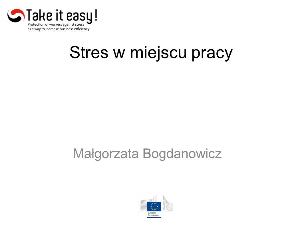 Stres w miejscu pracy Małgorzata Bogdanowicz