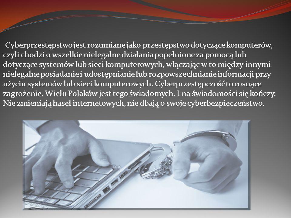 Cyberprzestępstwo jest rozumiane jako przestępstwo dotyczące komputerów, czyli chodzi o wszelkie nielegalne działania popełnione za pomocą lub dotyczące systemów lub sieci komputerowych, włączając w to między innymi nielegalne posiadanie i udostępnianie lub rozpowszechnianie informacji przy użyciu systemów lub sieci komputerowych.