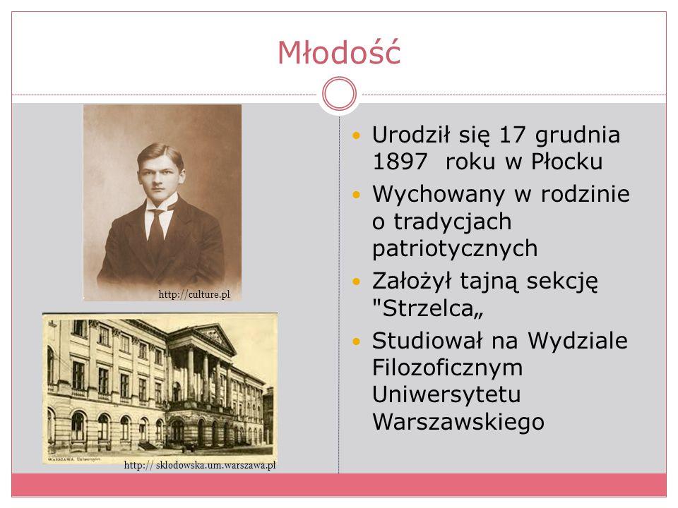 Młodość Urodził się 17 grudnia 1897 roku w Płocku Wychowany w rodzinie o tradycjach patriotycznych Założył tajną sekcję