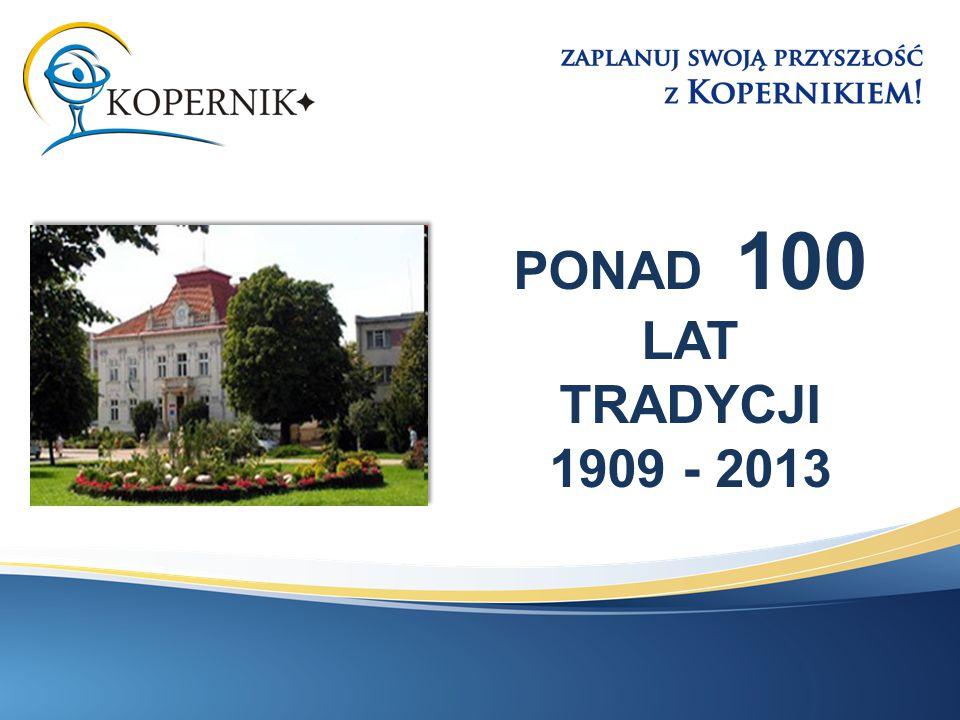 PONAD 100 LAT TRADYCJI 1909 - 2013