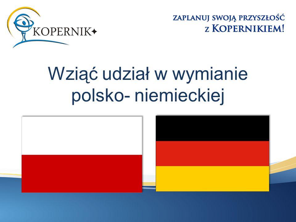 Wziąć udział w wymianie polsko- niemieckiej