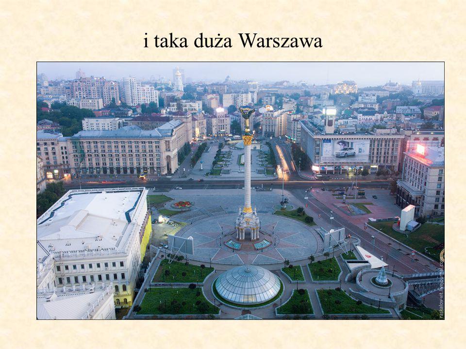 i taka duża Warszawa