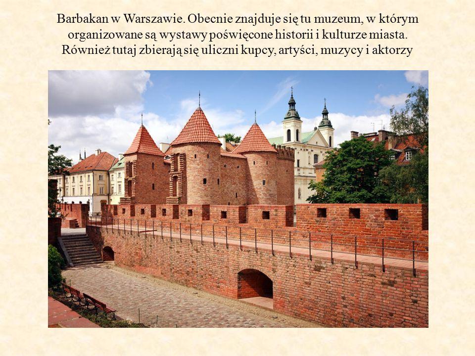 Barbakan w Warszawie. Obecnie znajduje się tu muzeum, w którym organizowane są wystawy poświęcone historii i kulturze miasta. Również tutaj zbierają s