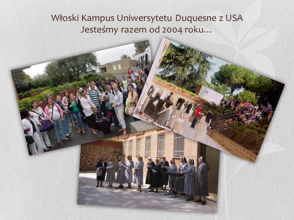 Włoski Kampus Uniwersytetu Duquesne z USA Jesteśmy razem od 2004 roku…