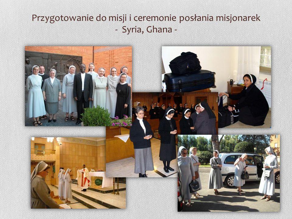 Przygotowanie do misji i ceremonie posłania misjonarek - Syria, Ghana -