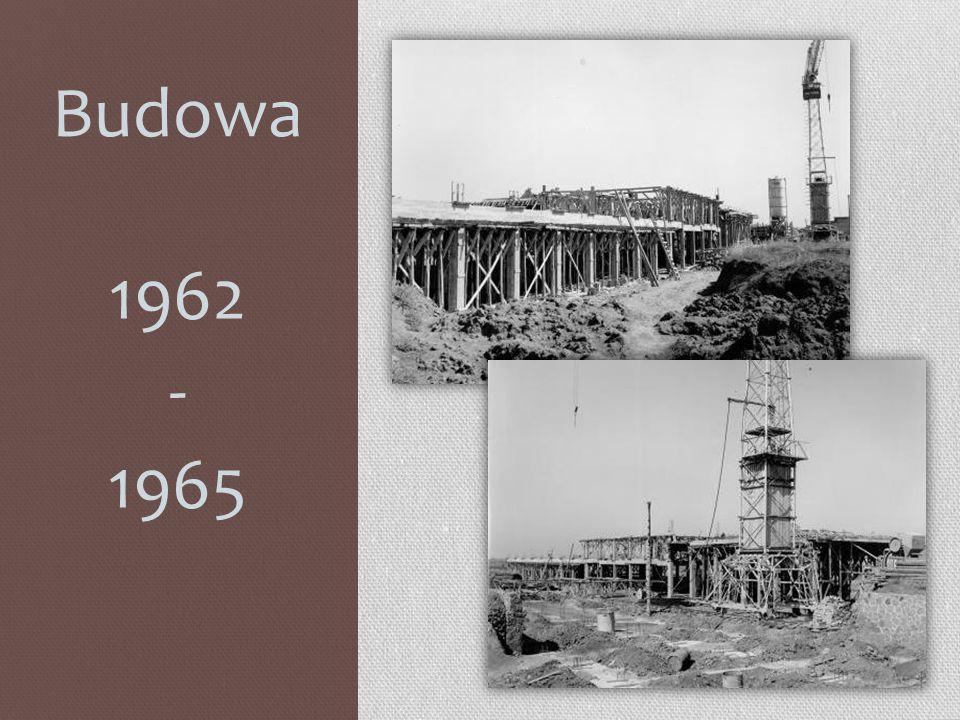 Budowa 1962 - 1965
