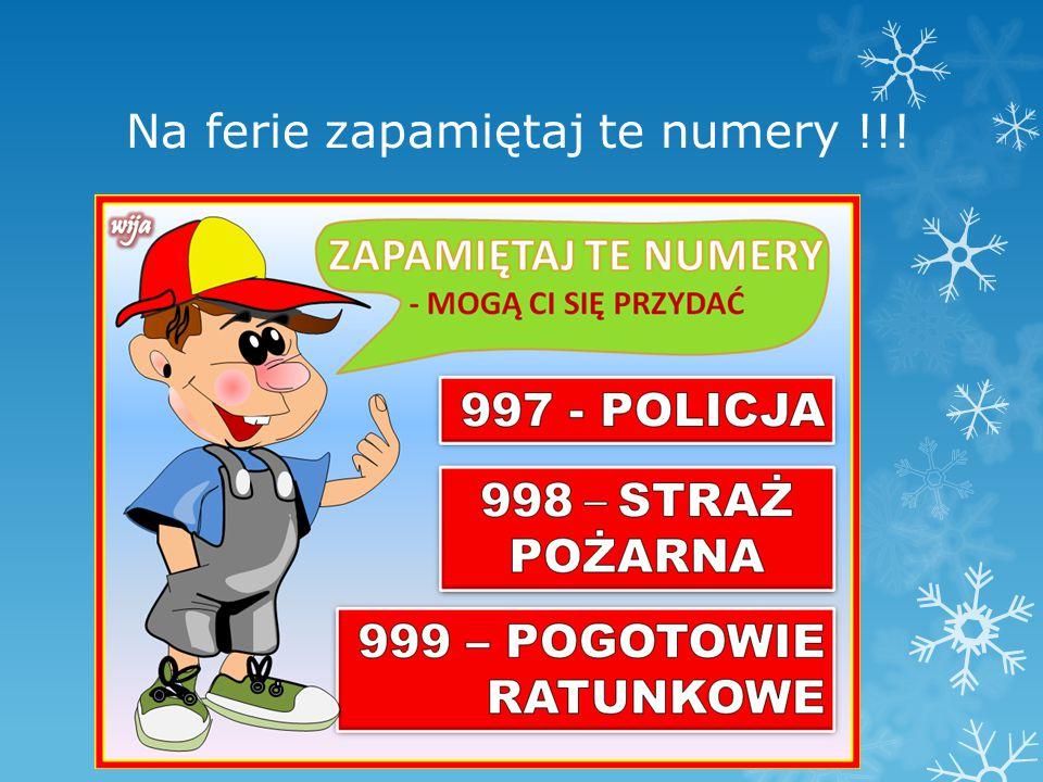 Na ferie zapamiętaj te numery !!!