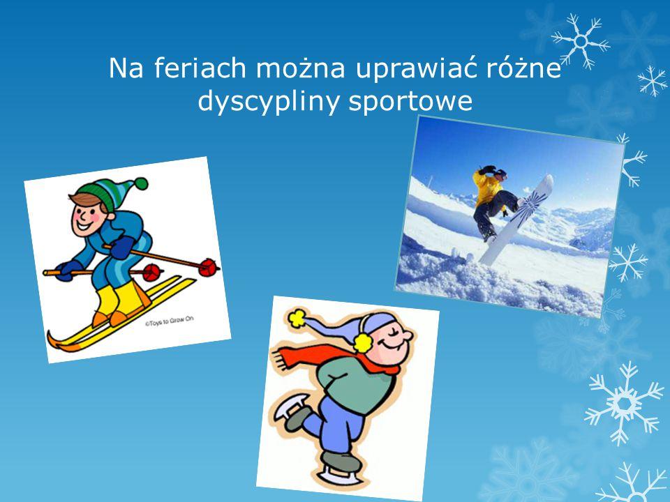 Na feriach można uprawiać różne dyscypliny sportowe