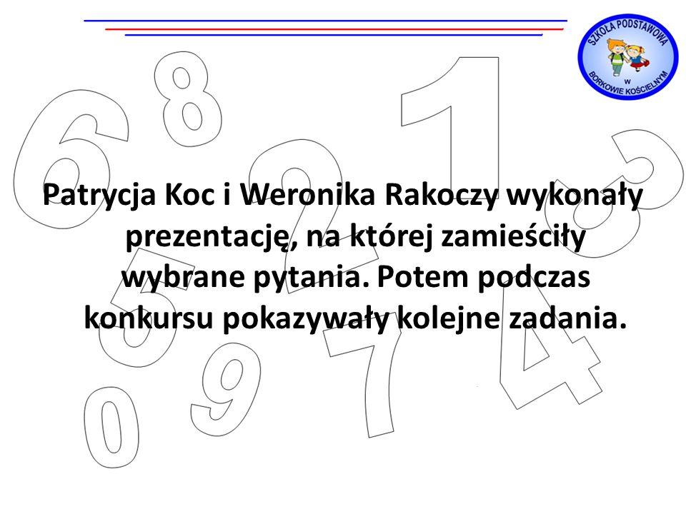 Patrycja Koc i Weronika Rakoczy wykonały prezentację, na której zamieściły wybrane pytania.