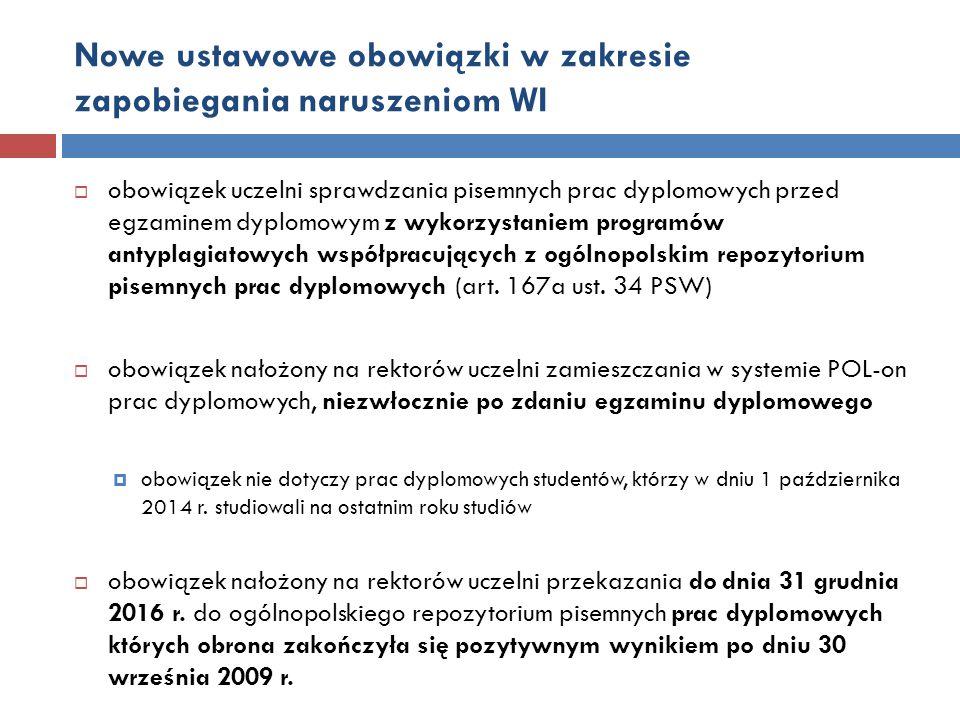 Nowe ustawowe obowiązki w zakresie zapobiegania naruszeniom WI  obowiązek uczelni sprawdzania pisemnych prac dyplomowych przed egzaminem dyplomowym z