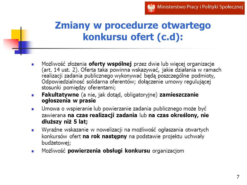 Zmiany w procedurze otwartego konkursu ofert (c.d): Możliwość złożenia oferty wspólnej przez dwie lub więcej organizacje (art. 14 ust. 2). Oferta taka