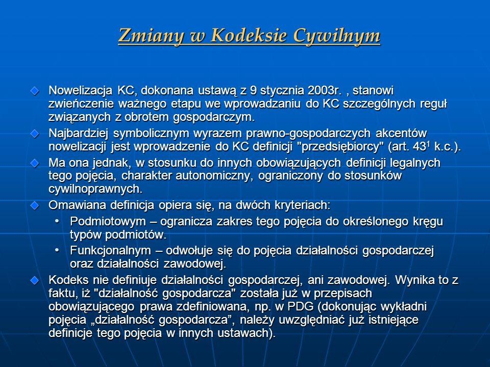 Zmiany w Kodeksie Cywilnym Nowelizacja KC, dokonana ustawą z 9 stycznia 2003r., stanowi zwieńczenie ważnego etapu we wprowadzaniu do KC szczególnych r