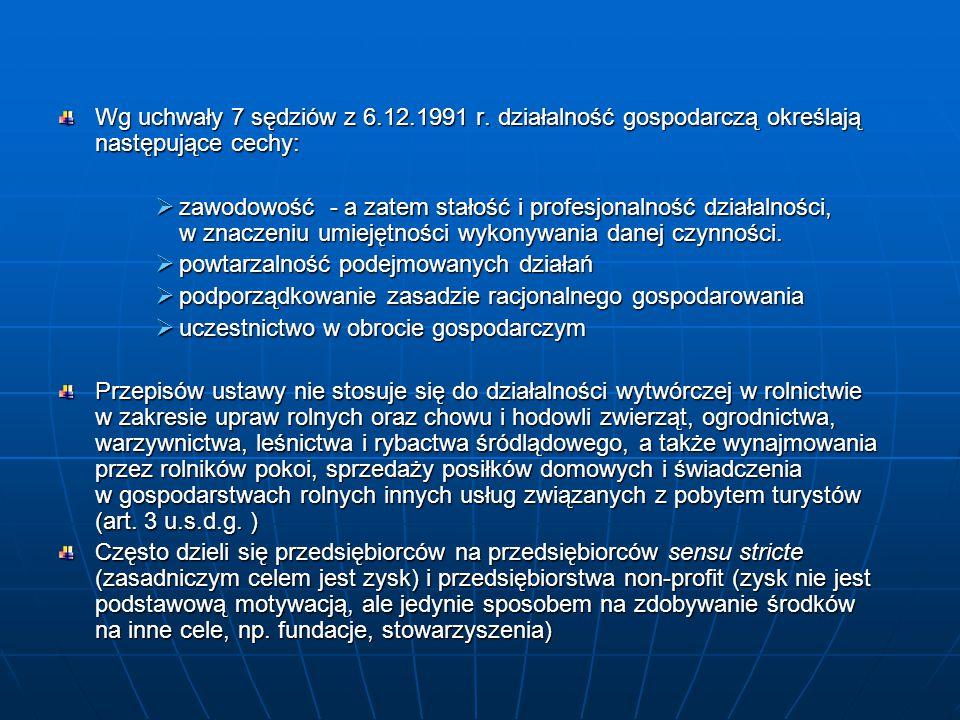 Wg uchwały 7 sędziów z 6.12.1991 r. działalność gospodarczą określają następujące cechy:  zawodowość - a zatem stałość i profesjonalność działalności